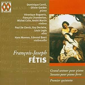 Fetis: Grand Sextet / Sonatas for Piano 4-Hands
