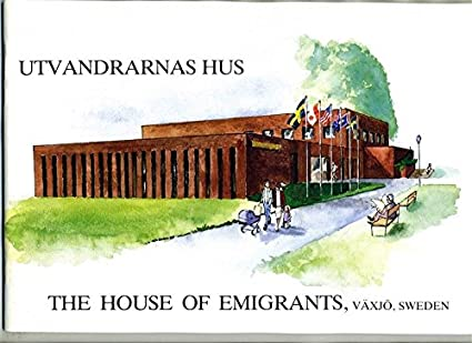 Amazon Com The House Of Emigrants Utvandrarnas Hus Vaxjo Sweden