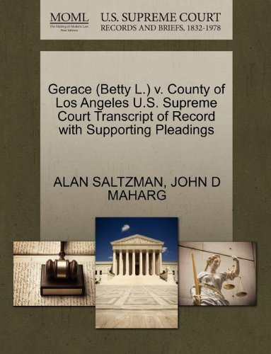 Gerace (Betty L.) v. County of Los Angeles U.S. Supreme Court Transcript of Record with Supporting Pleadings