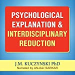 Psychological Explanation and Interdisciplinary Reduction | J.-M. Kuczynski