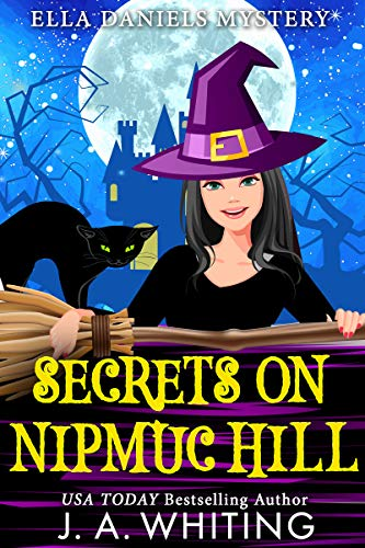 Secrets on Nipmuc Hill (Ella Daniels Mystery Book 3) by [Whiting, J A]