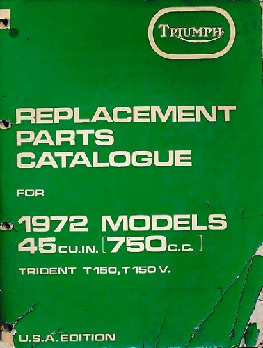 Triumph Replacement Parts Catalogue for 1972 Models Trident T150 & T150V,
