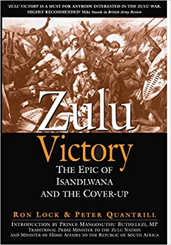 Zulu Victory: The Epic of Isandlwana and the Cover-up: Amazon ...