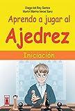 Aprendo a jugar al ajedrez: Iniciación (Escaques) (Spanish Edition)
