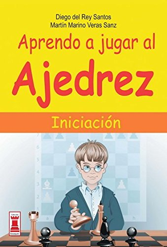 Aprendo a jugar al ajedrez: Iniciacion (Escaques) (Spanish Edition) [Diego del Rey Santos - Martin Marino Veras Sanz] (Tapa Blanda)