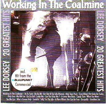 Lee Dorsey - Working In The Coalmine 20 Greatest Hits - Zortam Music