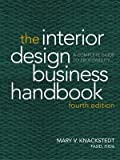 The Interior Design Business Handbook: A CompleteGuide to Profitability, Fourth Edition