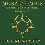 Moralnomics: The Moral Path to Prosperity