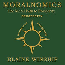 Moralnomics: The Moral Path to Prosperity