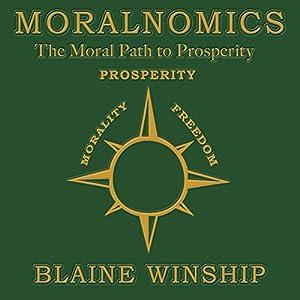 Moralnomics: The Moral Path to Prosperity Audiobook