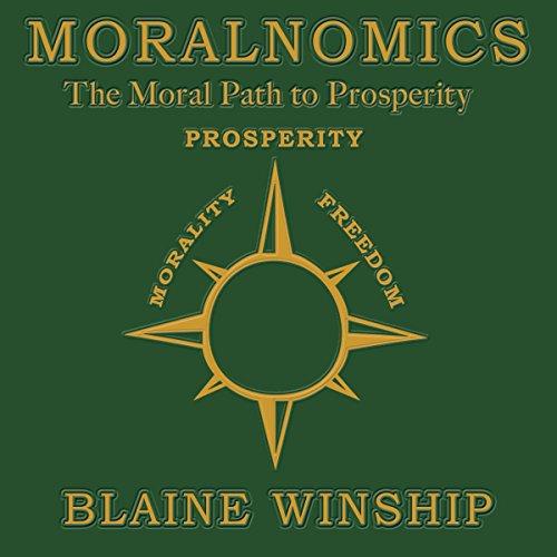 Moralnomics: The Moral Path to Prosperity by Moralnomics Press