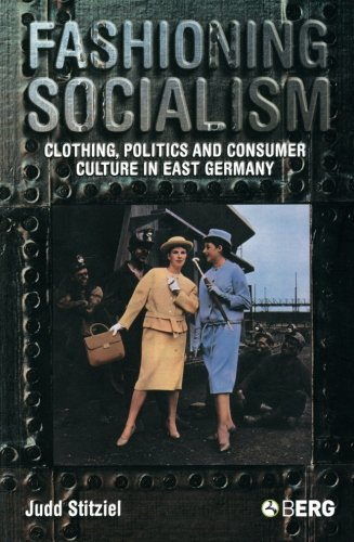 Fashioning Socialism: Clothing, Politics and Consumer Culture