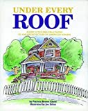 Under Every Roof: A Kid's Style and Field Guide to the Architecture of American Houses