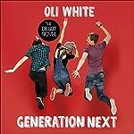 Generation Next | Oli White
