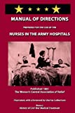 Manual of Directions for Nurses in the Army Hospitals, Women's Central Women's Central Association of Relief and Charles Culbertson, 1492992097