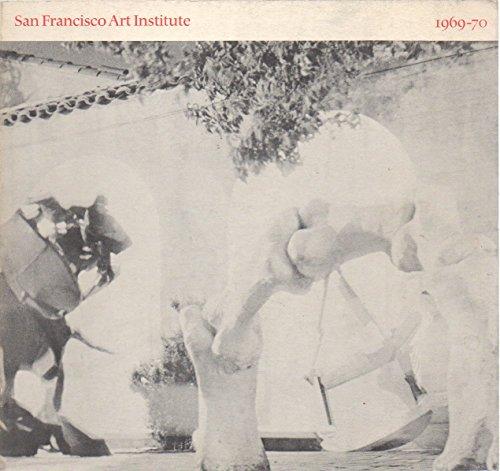 San Francisco Art Institute College Bulletin [1969-70], vol. XCV (95), no. 5 (January 1969)