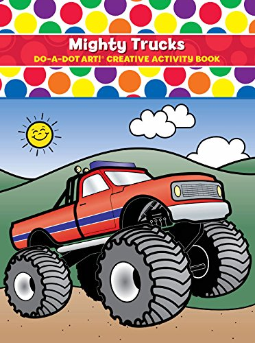 (Do A Dot Art DADB375 ! Mighty Trucks Creative Activity and Coloring Book)