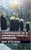 Confessions of a Japanese Temple Gardener: (P.S – Who's from London, England)