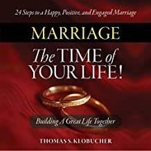 Marriage - The Time of Your Life!