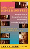Living Longer Depression Free, Mark D. Miller and Charles F. Reynolds, 0801871697