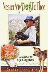 Nearer My Dog to Thee: A Summer in Baja's Sky Island