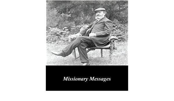 Missionary Messages - Kindle edition by A B  Simpson, First
