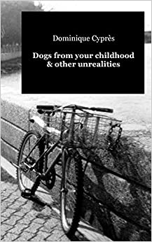 Dogs from your childhood and other unrealities