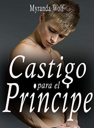 Castigo para el Principe: Erotica Gay BDSM (Spanish Edition)