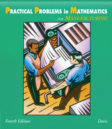 Practical Problems in Mathematics for Manufacturing (Practical Problems In Mathematics Series)