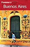 Frommer's Complete Guide: Buenos Aires by Michael Luongo front cover