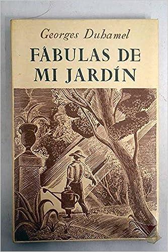 Fábulas de mi jardín: Amazon.es: Georges Duhamel: Libros