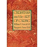 img - for Christians and the Art of Caring (Paperback) - Common book / textbook / text book