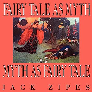 Fairy Tale as Myth/Myth as Fairy Tale Audiobook