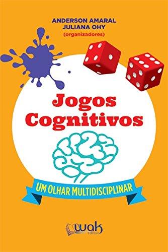 Jogos Cognitivos. Um Olhar Multidisciplinar