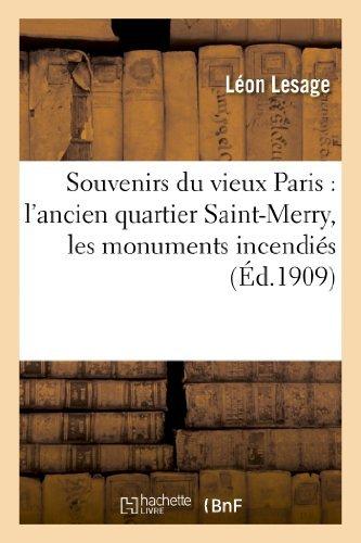 Souvenirs Du Vieux Paris: L Ancien Quartier Saint-Merry, Les Monuments Incendies Sous La Commune (Histoire) by Lesage-L (2013-04-28)