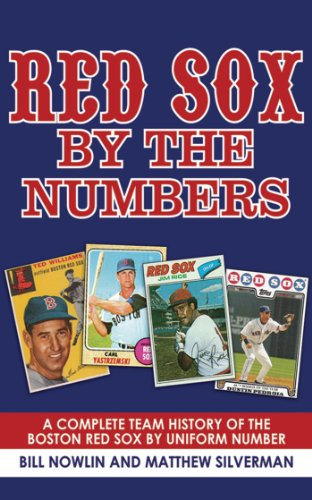 Red Sox by the Numbers: A Complete Team History of the Boston Red Sox by Uniform Number (Boston Red Sox Trivia Games)