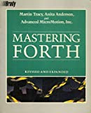Mastering Forth, Advanced MicroMotion, Inc. Staff and Martin Tracy, 0135599571