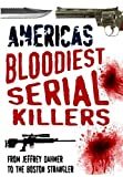 America's Bloodiest Serial Killers: From Jeffrey Dahmer to the Boston Strangler by Dr Terry Weston (2010-06-16)