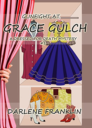 Gunfight at Grace Gulch (Christian Cozy Mystery) (A Dressed For Death Mystery Book 1) by [Franklin, Darlene]