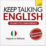 Keep Talking English - Ten Days to Confidence: Learn in Italian | Rebecca Klevberg Moeller