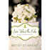 Love Takes the Cake: A September Wedding Story (A Year of Weddings Novella Book 10)