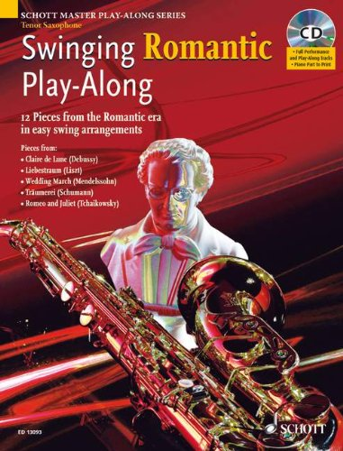 - Swinging Romantic Play-Along: 12 Pieces from the Romantic Era in Easy Swing Arrangements Tenor Sax Book/CD