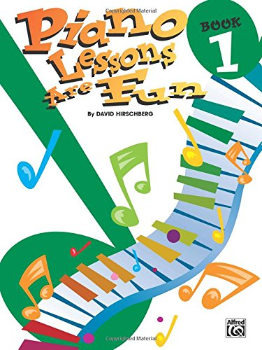 Piano Lessons Are Fun, Bk 1 (Hirschberg Fun Series)