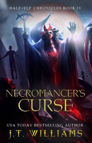 Necromancer's Curse (Half-Elf Chronicles) (Volume 4)