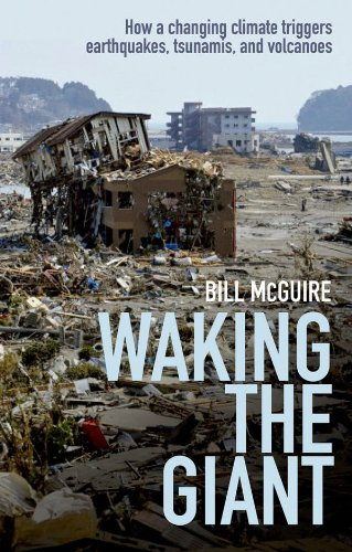 Waking the Giant: How a changing climate triggers earthquakes, tsunamis, and volcanoes (Volcano Oxford)