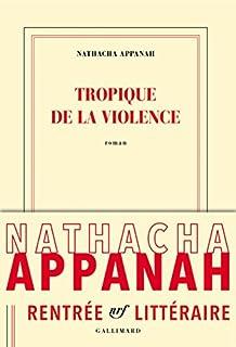 Tropique de la violence, Appanah, Nathacha