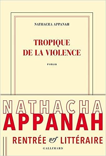 Nathacha Appanah - Tropique de la violence (Rentrée Littéraire 2016)
