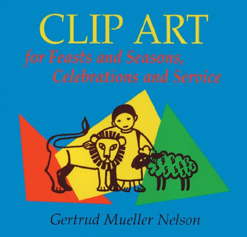 Clip Art for Feasts and Seasons, Celebrations and Service: CD-ROM ()