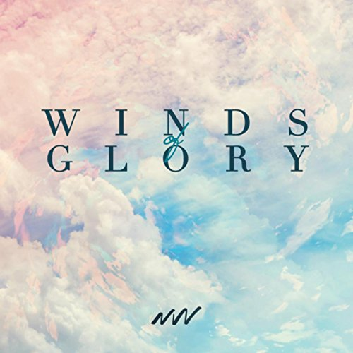 New Wine - Winds Of Glory 2018