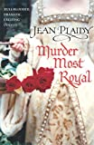 Murder Most Royal: (Tudor Saga)